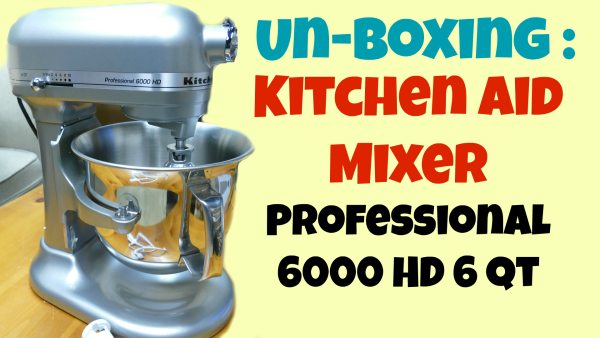 Un-Boxing and Demo – Kitchen Aid Mixer 6000 HD Professional