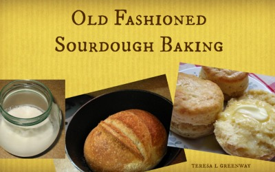 Old Fashioned Sourdough Baking